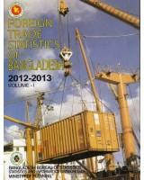 Foreign Trade Statistics of Bangladesh, 2012-2013: Volume -1 & 2