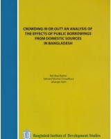 Crowding in or Out? An Analysis of the Effects of Public Borrowings from Domestic Sources in Bangladesh