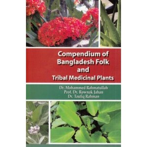 Compendium of Bangladesh Folk and Tribal Medicinal Plants, Volume-1
