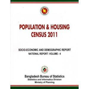 Bangladesh Population and Housing Census 2011, National Report, Volume-4: Socio-Economic and Demographic Report