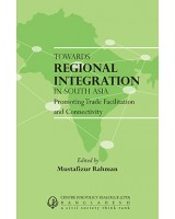 Towards Regional Integration in South Asia: Promoting Trade Facilitation and Connectivity