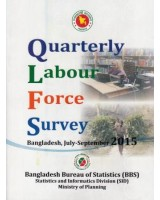 Report on Quarterly Labour Force Survey Bangladesh, July – September 2015