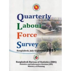 Report on Quarterly Labour Force Survey Bangladesh, July – September 2015