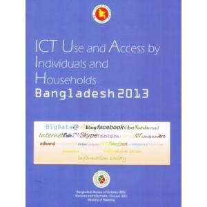 ICT Use and Access by Individuals and Households Bangladesh 2013