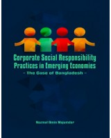 Corporate Social Responsibility Practices in Emerging Economies: The Case of Bangladesh