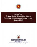 Report on Private Sector Gross Fixed Capital Formation in Entertainment and Literary Survey 2015
