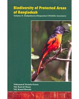 Biodiversity of Protected Areas of Bangladesh, Vol-II: Dudpukuria-Dhopachari Wildlofe Sanctuary