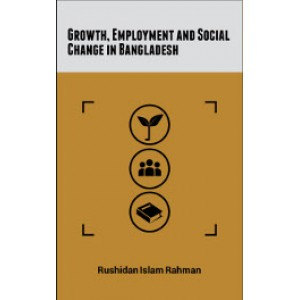 Growth, Employment and Social Change in Bangladesh