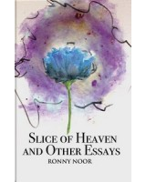 Slice of Heaven and Other Essays