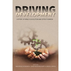 Driving Development: A Story of BRAC's Evolution and Effectiveness