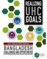 Realizing Universal Health Coverage Bangladesh: Challenges and Opportunities