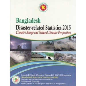 Bangladesh Disaster-related Statistics 2015: Climate Change and Natural Disaster Perspectives