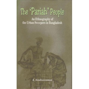 The 'Pariah' People - An Ethnography of the Urban Sweepers in Bangladesh