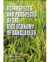 Retrospects and Prospects of the Rice Economy of Bangladesh
