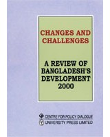 Changes and Challenges: a Review of Bangladesh Development 2000