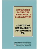 Bangladesh Facing the Challenges of Globalisation: A Review of Bangladesh Development 2001