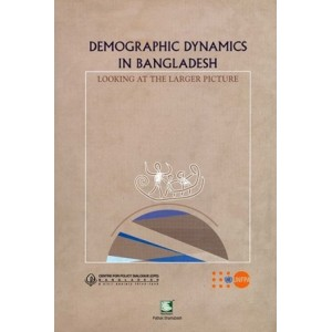 Demographic Dynamics in Bangladesh: Looking at the Larger Picture