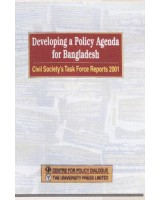 Developing a Policy Agenda for Bangladesh: Civil Society's Task Force Reports 2001