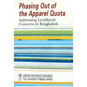 Phasing Out of the Apparel Quota: Addressing Livelihood Concerns in Bangladesh