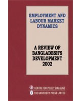 Employment and Labour Market Dynamics: A Review of Bangladesh's Development 2002