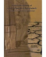 Political Economy of Land Litigation in Bangladesh: A case of colossal national wastage
