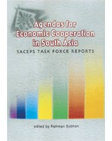 Agendas for Economic Cooperation in South Asia: SACEPS Task Force Reports