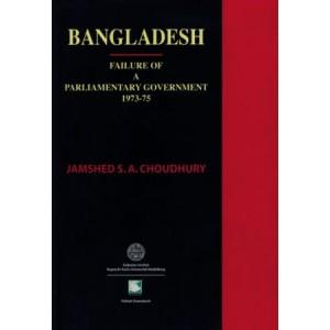 Bangladesh : Failure of a Parliamentary Government 1973 - 75