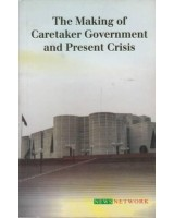The Making of Caretaker Government and Present Crisis