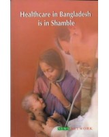 Healthcare in Bangladesh is in Shamble