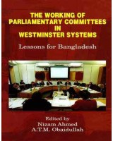 The Working of Parliamentary Committees in  Westminster Systems: Lessons for Bangladesh