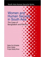 Women and Human Security in South Asia: The Cases of Bangladesh and Pakistan