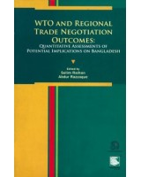 WTO and Regional Trade Negotiation outcomes: Quantitative assessments of potential implications on Bangladesh