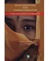 Documenting the Undocumented : Female Migrant Workers from Bangladesh