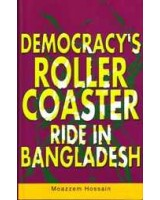 Democracy's Roller Coaster Ride in Bangladesh
