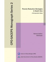 Poverty Reduction Strategies in South Asia: A Comparative Study (CPD-SACEPS Monograph Series 2)
