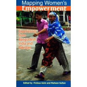 Mapping Women's Empowerment: Experience From Bangladesh, India and Pakistan
