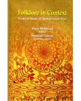 Folklore in Context: Essays in Honor of Shamsuzzaman Khan