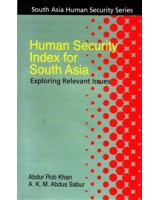 Human Security Index for South Asia: Exploring Relevant Issues