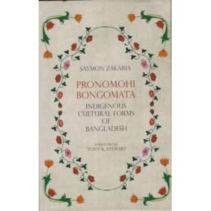 Pronomohi Bongomata: Indigenous Cultural Forms of Bangladesh