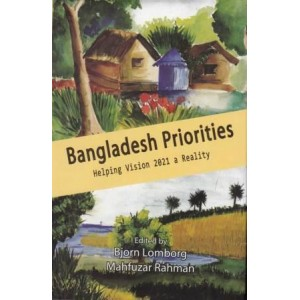Bangladesh Priorities: Helping Vision 2021 a Reality, Volume 1