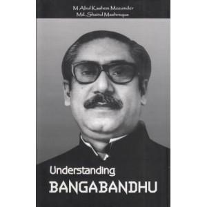 Understanding Bangabandhu