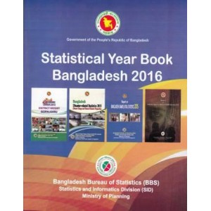 Statistical Yearbook of Bangladesh – 2016 (36th Edition)