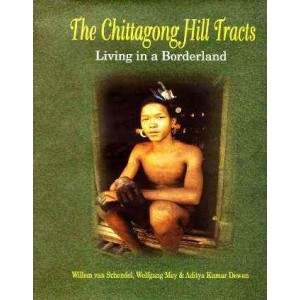 The Chittagong Hill Tracts: Living in a Borderland