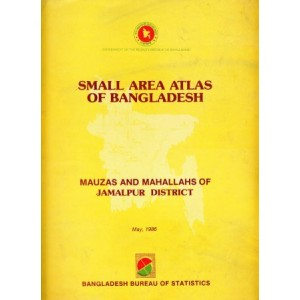 Small Area Atlas of Bangladesh: Mauzas and Mahallahs of Jamalpur District