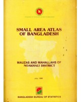 Small Area Atlas of Bangladesh: Mauzas and Mahallahs of Noakhali District