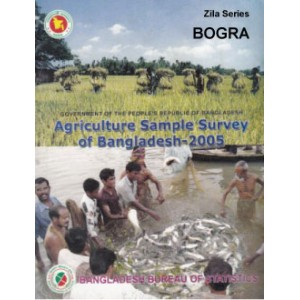 Agricultural Sample Survey of Bangladesh-2005: Bogra District