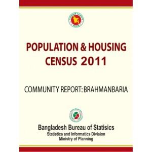 Bangladesh Population and Housing Census 2011, Community Report: Brahmanbaria