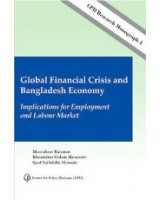 Global Financial Crisis and Bangladesh Economy: Implications for Employment and Labour Market