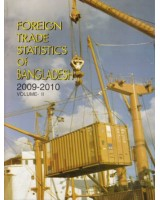 Foreign Trade Statistics of Bangladesh, 2009 - 2010: Volume-1 & 2
