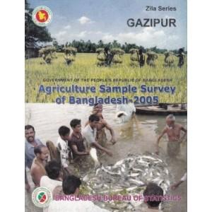 Agricultural Sample Survey of Bangladesh-2005: Gazipur District